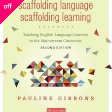 Scaffolding Language - Scaffolding Learning by Pauline Gibbons (2nd Ed)