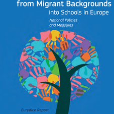 Integrating Students from Migrant Backgrounds into Schools in Europe:  National Policies and Measures - Eurydice Report - January  2019