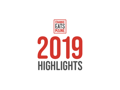 FrannieEatsMaine: 2019 Highlights
