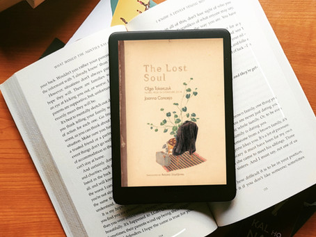 The Lost Soul by Olga Tokarczuk is a book that you need in your life