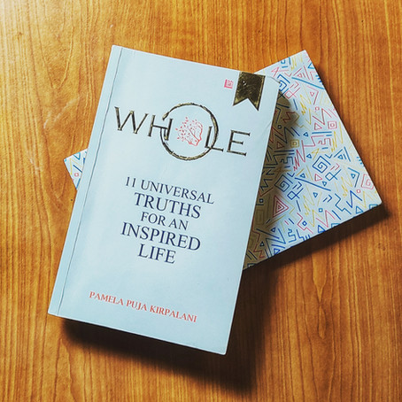 Whole: 11 Universal Truths For An Inspired Life By Pamela Puja Kirpalani