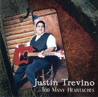 Too Many Heartaches - Justin Trevino