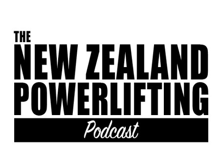 The New Zealand Powerlifting Podcast - Nationals 2019 Review
