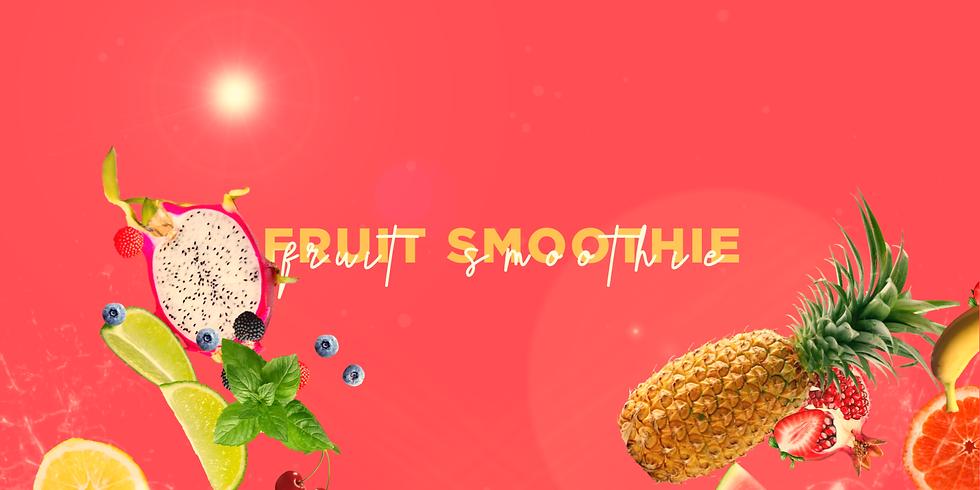 Fruit Smoothie - Part 4 - 9:30am + 11:15am