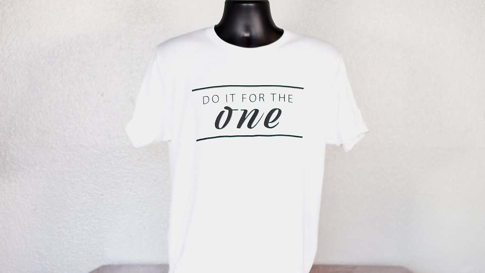 Do It For the One Tee