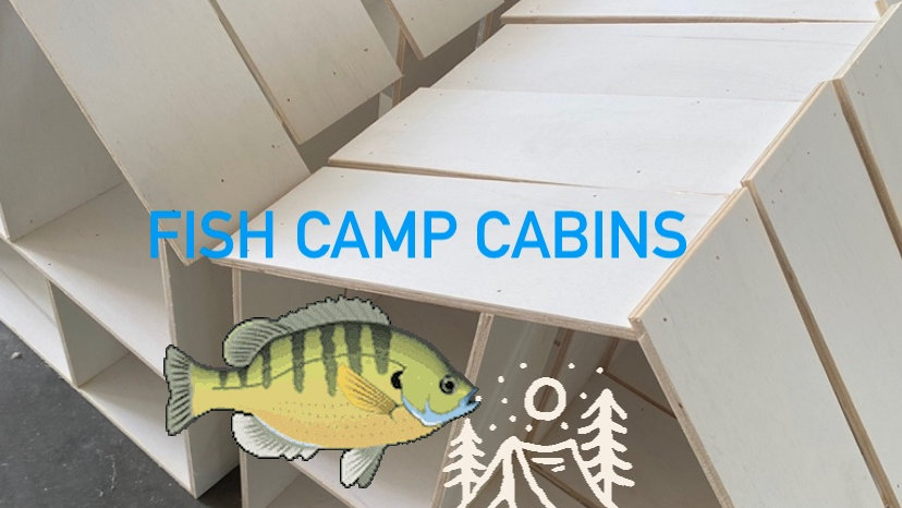 Fish Camp Cabins  JUNE 21, 22, 23