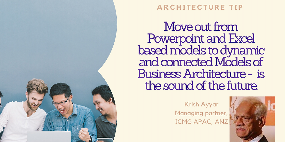 Move to dynamic and connected Models of Business Architecture -  is the sound of future