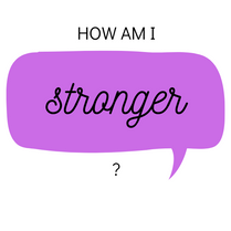 How am I stronger?