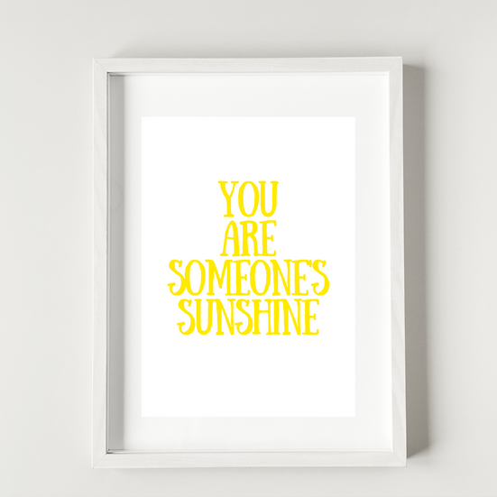 You are someone's sunshine  - Poster