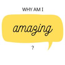 Why am I amazing?