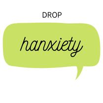 Hanxiety