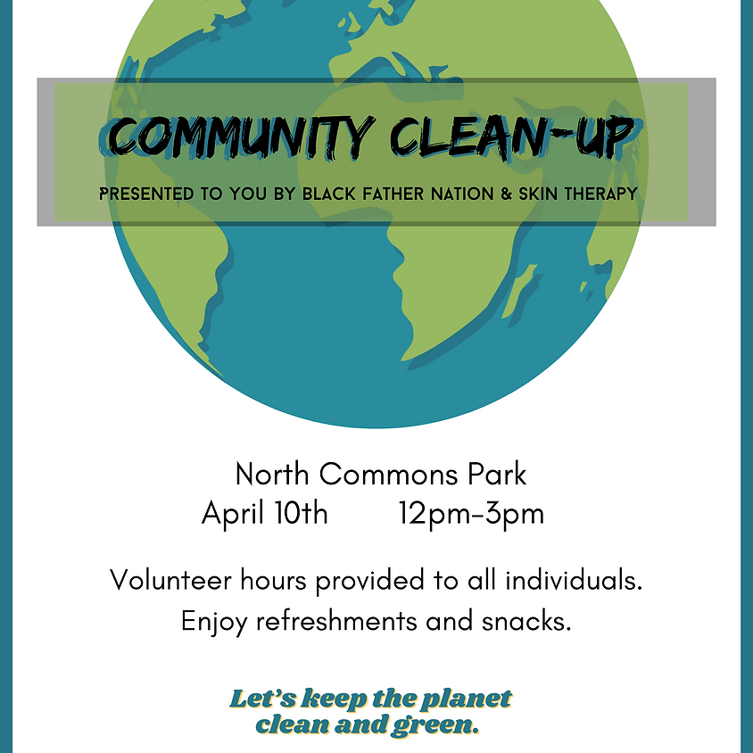 Community Clean - Up Presented By Black Father Nation & Skin Therapy