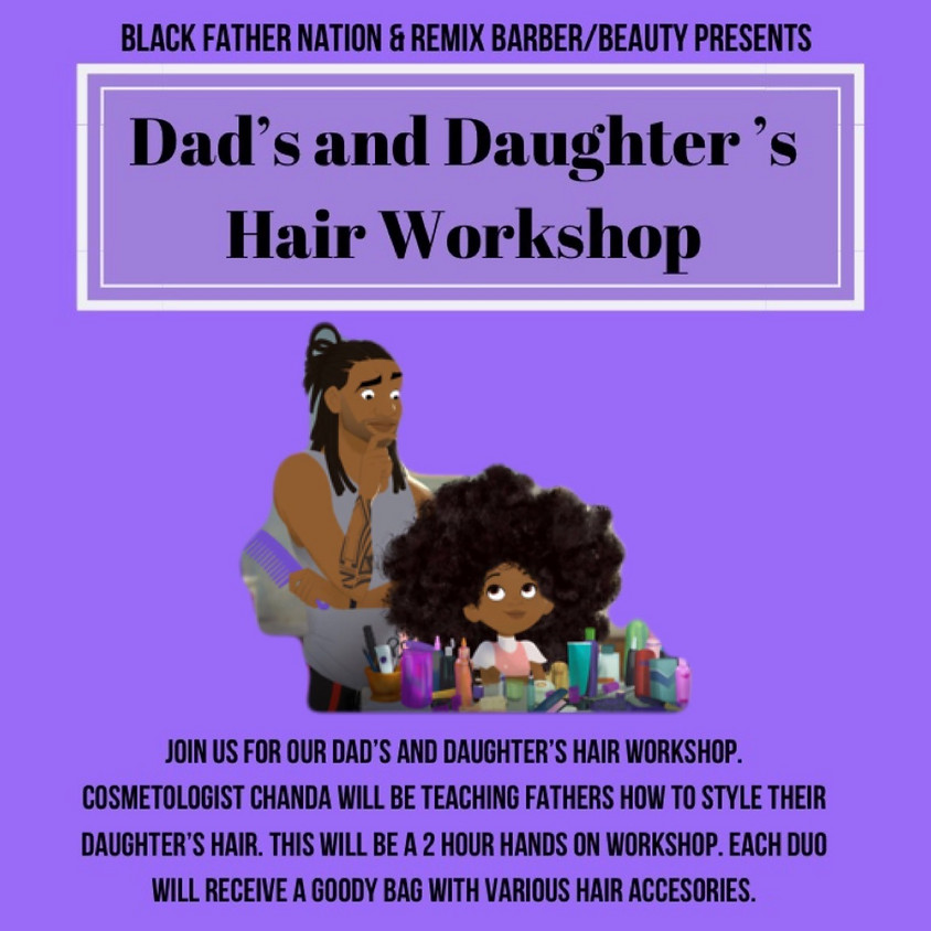 Dad's and Daughter's Hair Workshop