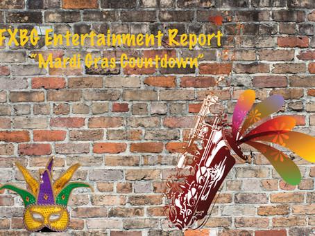 FXBG Entertainment Report - Mardi Gras Countdown