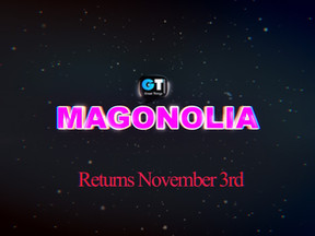 Magonolia will return to the screens on November 3rd!