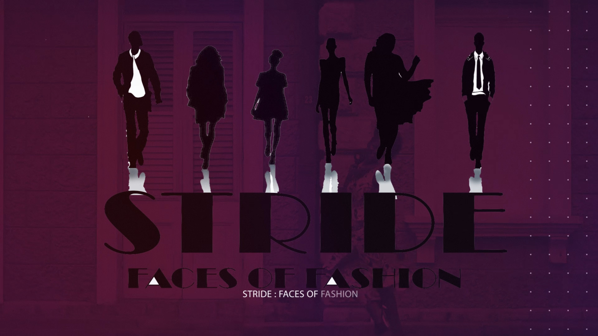 Stride: Faces of Fashion