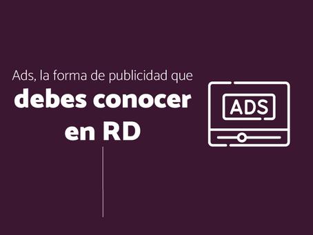 Ads, la forma de publicidad que debes conocer en República Dominicana