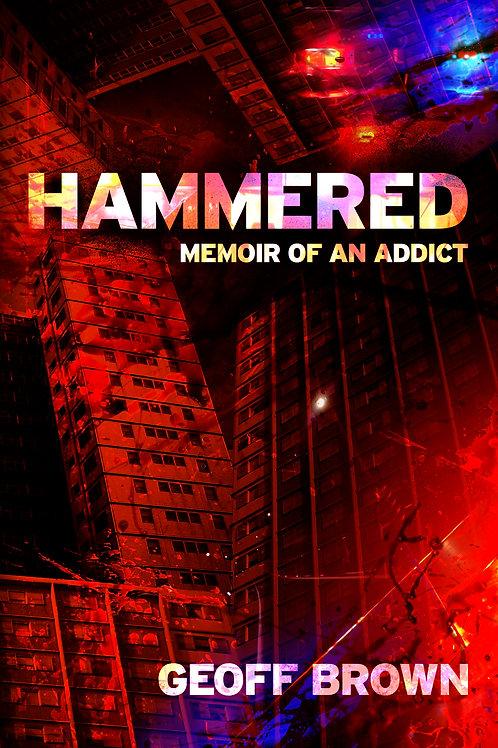 Hammered: Memoir of an Addict (SIGNED)