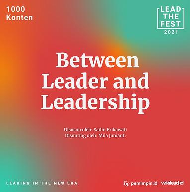 Between Leader and  Leadership