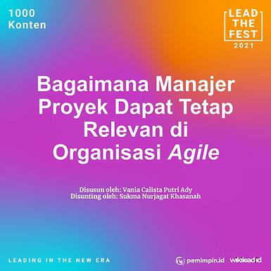 Bagaimana Manajer  Proyek Dapat Tetap  Relevan di  Organisasi Agile