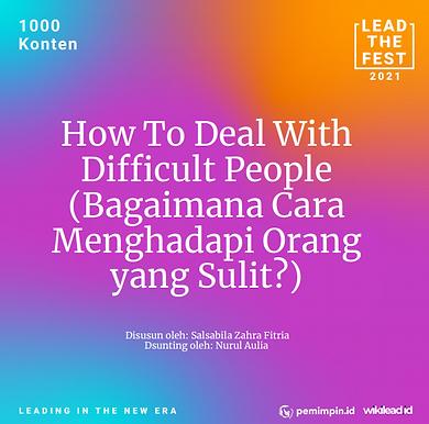 How To Deal With  Difficult People (Bagaimana Cara  Menghadapi Orang  yang Sulit?)