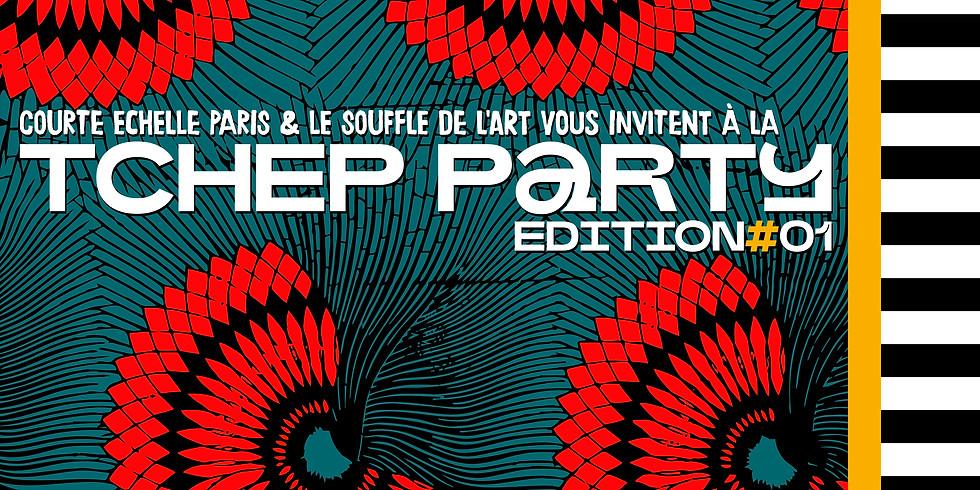 TCHEP PARTY #1