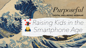 RAISING KIDS IN THE SMARTPHONE AGE: WEBINAR