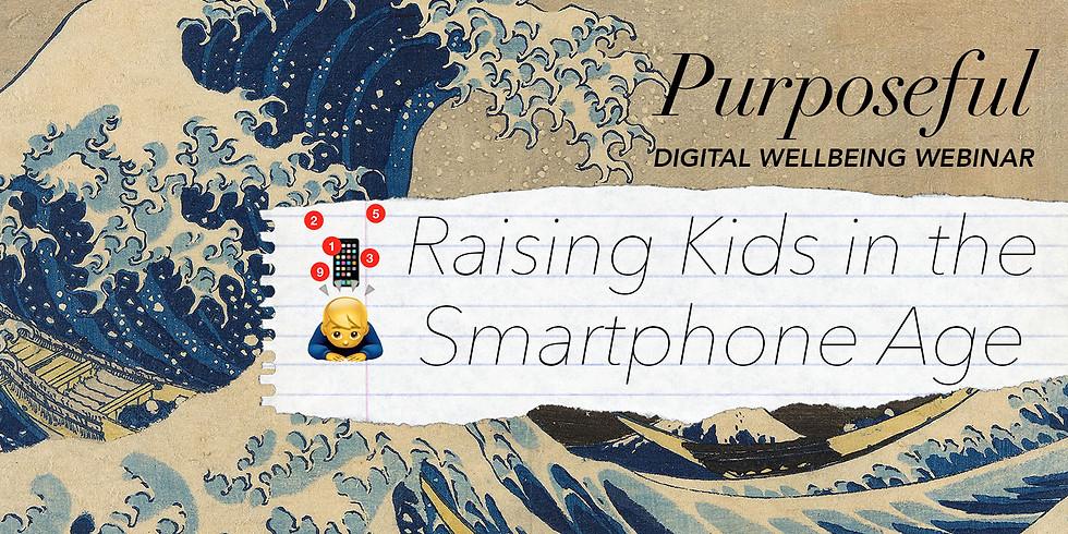 Webinar: Raising Kids in the Smartphone Age