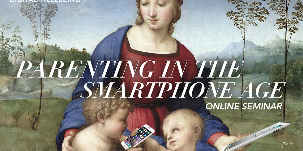 Parenting in the Smartphone Age: A webinar by Purposeful Digital Wellbeing