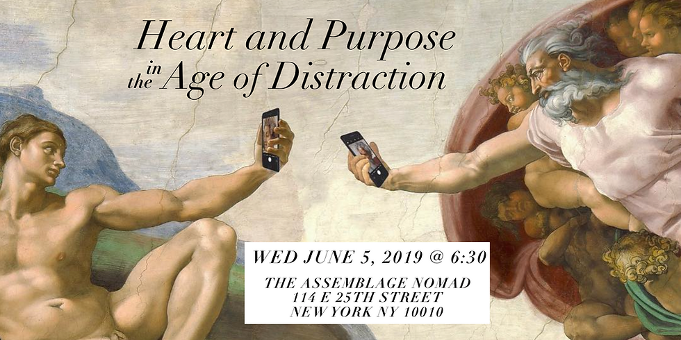 Heart & Purpose in the Age of Distraction