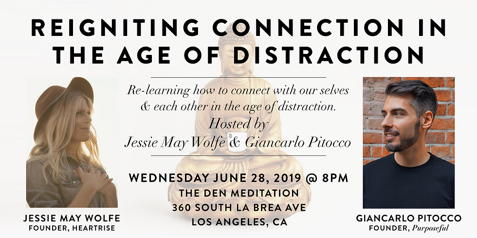 Reigniting Connection in the Age of Distraction (Los Angeles)