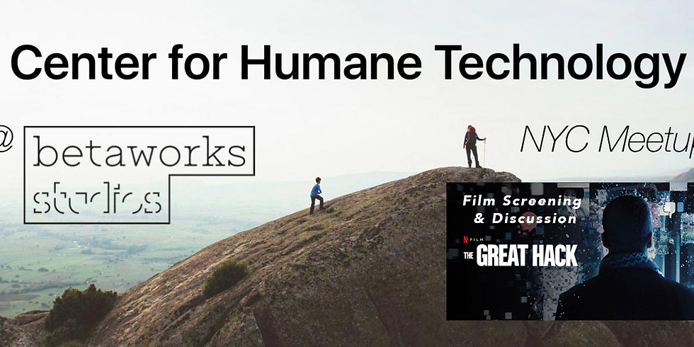 """The Center for Humane Technology NYC Meetup: """"The Great Hack"""" Documentary Screening & Discussion"""