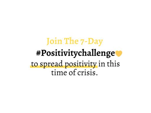 7-DAY POSITIVITY CHALLENGE.💛
