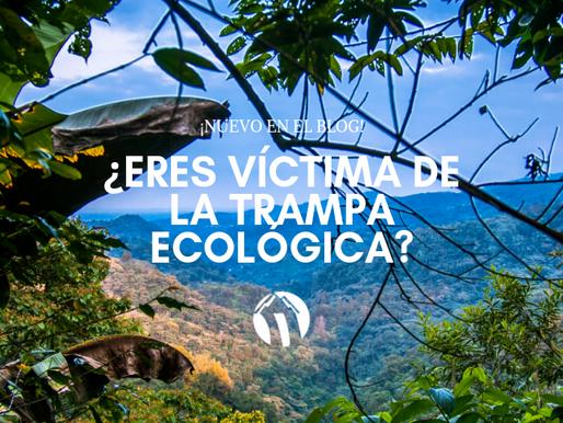 ¿Eres víctima de la trampa ecológica?