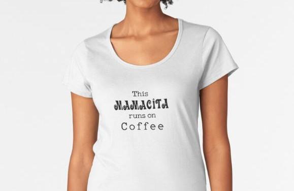 This Mamacita Runs on Coffee