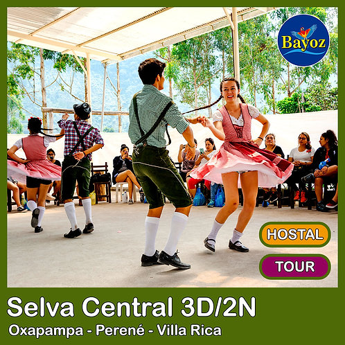Selva Central 3D2N Oxapampa, Perené y Villa Rica