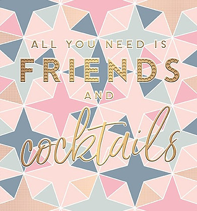 All You Need Is Friends And Cocktails
