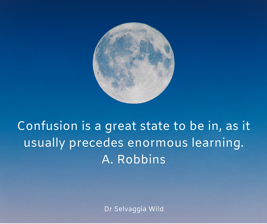 Confusion is a great state to be in, as