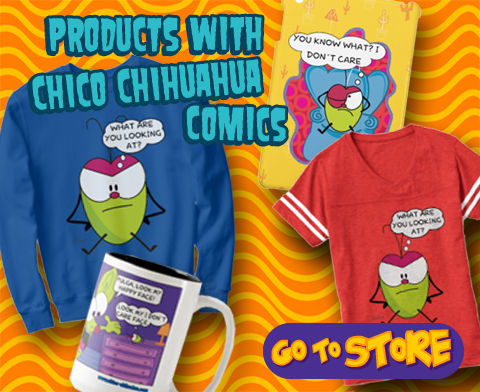 Chico Chihuahua merchandise from our store