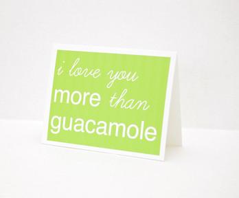 I love you more than Guacamole