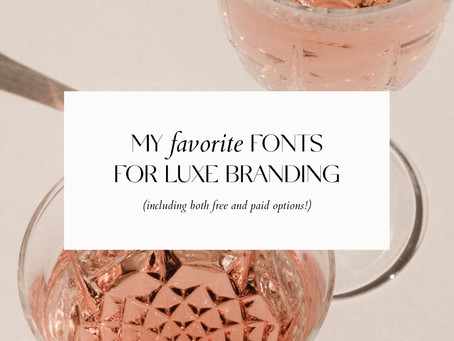 MY FAVORITE FONTS FOR LUXE BRANDING