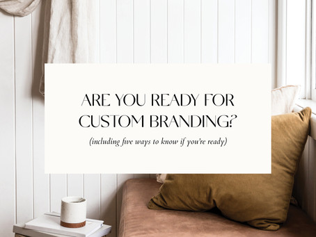 ARE YOU READY FOR CUSTOM BRANDING?