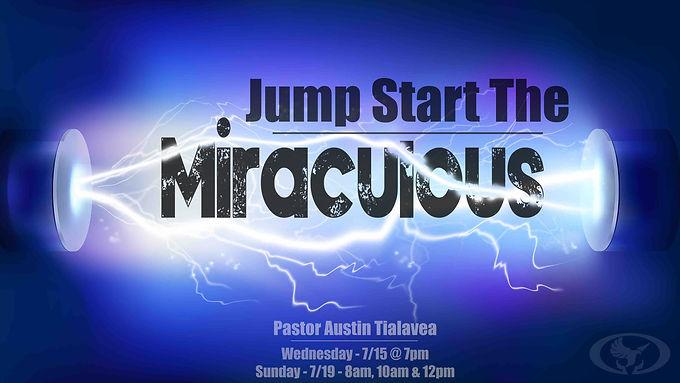 Jumpstart the Miraculous by Pastor Austin Tialavea