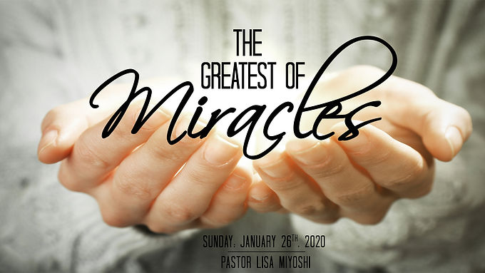 THE GREATEST OF MIRACLES