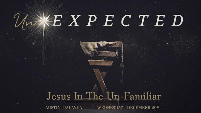 JESUS IN THE UN-FAMILIAR