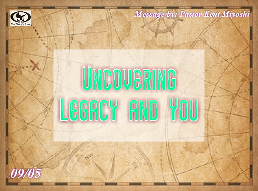 UNCOVERING LEGACY AND YOU