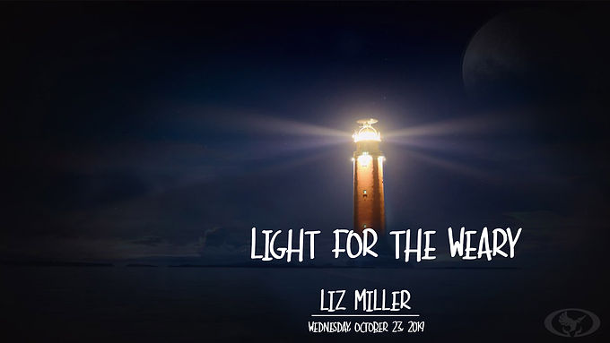 LIGHT FOR THE WEARY