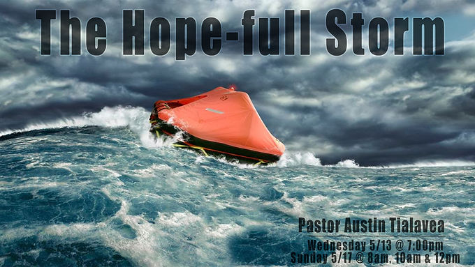 The Hope-Full Storm by Pastor Austin Tialavea