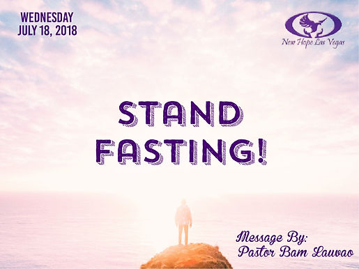 STAND FASTING!