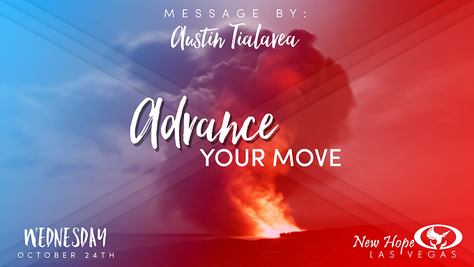 ADVANCE YOUR MOVE